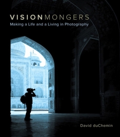 Vision Mongers: Making a Life and a Living in Photography av David duChemin
